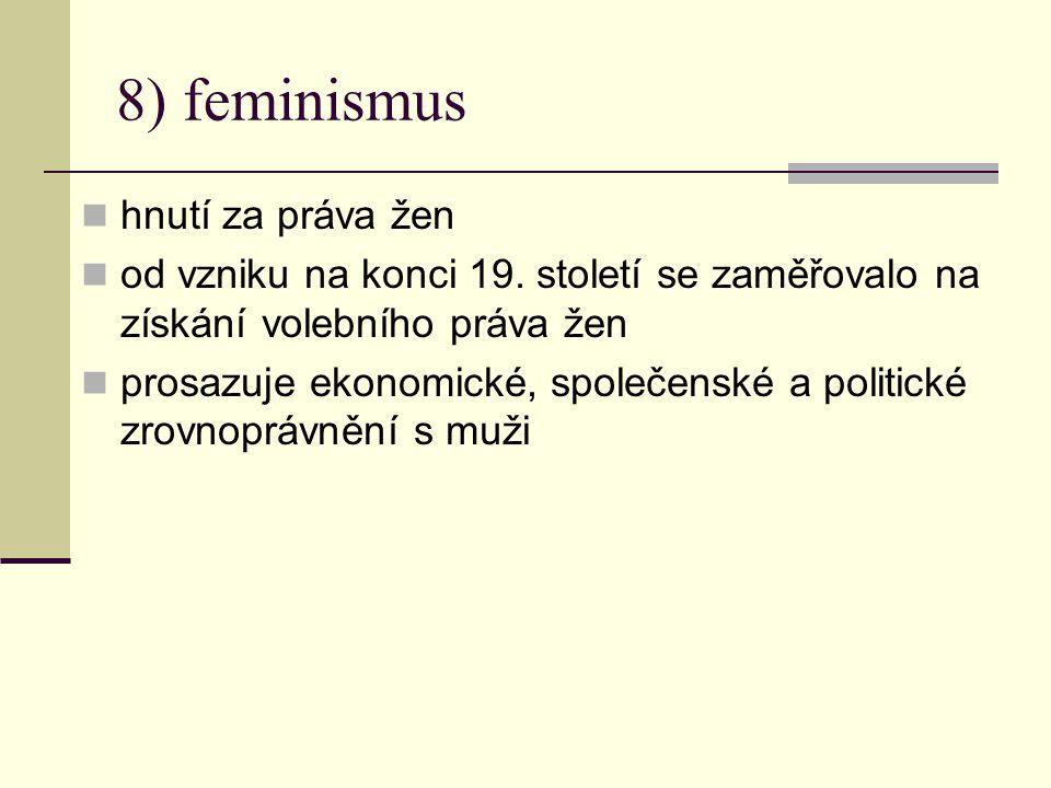 8) feminismus hnutí za práva žen od vzniku na konci 19.