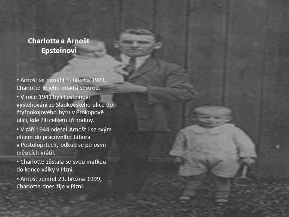 Charlotta a Arnošt Epsteinovi Arnošt se narodil 1. března 1923, Charlotte je jeho mladší sestrou. V roce 1941 byli Epsteinovi vystěhováni ze Sladkovsk