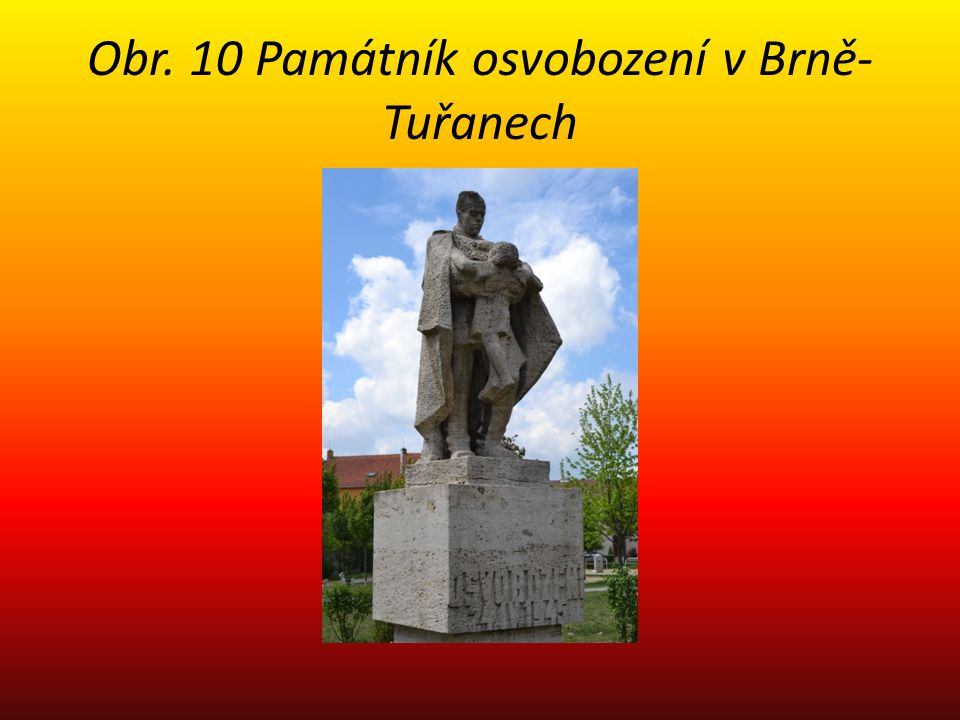 Obr. 10 Památník osvobození v Brně- Tuřanech