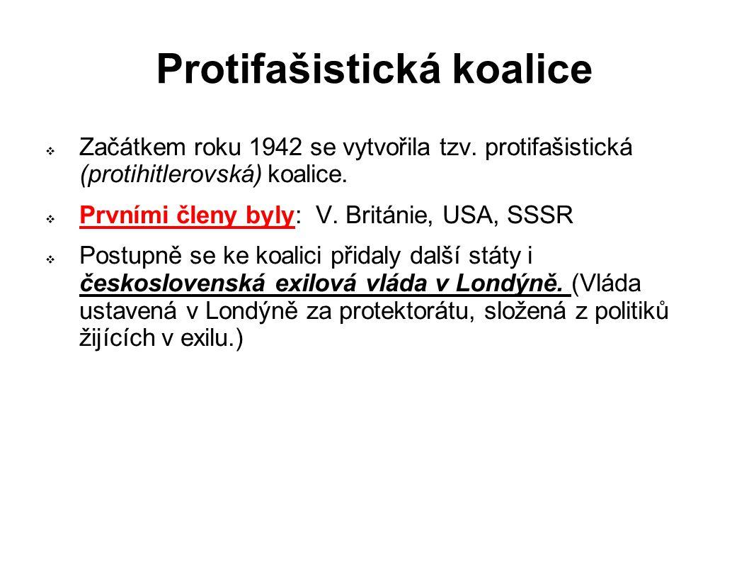 Protifašistická koalice  Začátkem roku 1942 se vytvořila tzv.