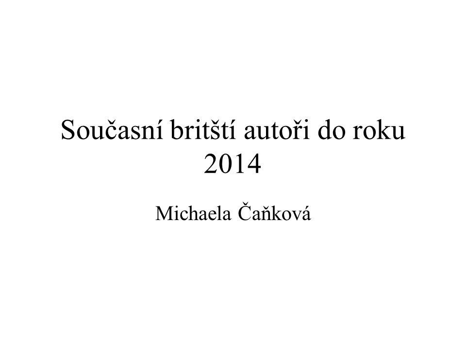 Současní britští autoři do roku 2014 Michaela Čaňková