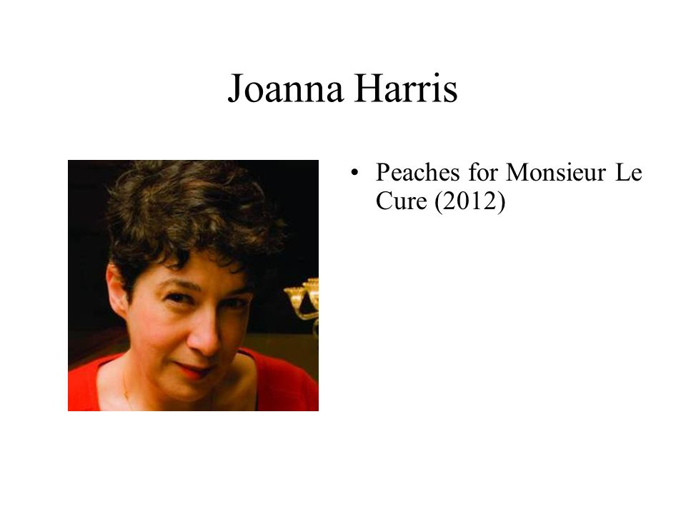Joanna Harris Peaches for Monsieur Le Cure (2012)