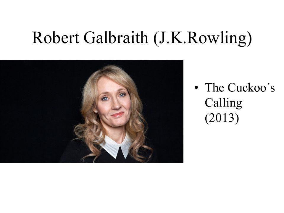 Robert Galbraith (J.K.Rowling) The Cuckoo´s Calling (2013)