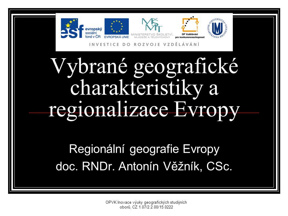 Vybrané geografické charakteristiky a regionalizace Evropy Regionální geografie Evropy doc.