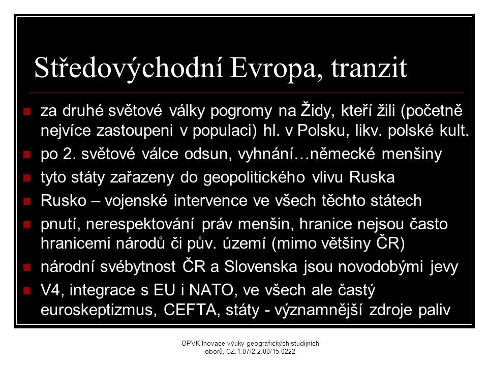 Středovýchodní Evropa, tranzit za druhé světové války pogromy na Židy, kteří žili (početně nejvíce zastoupeni v populaci) hl.