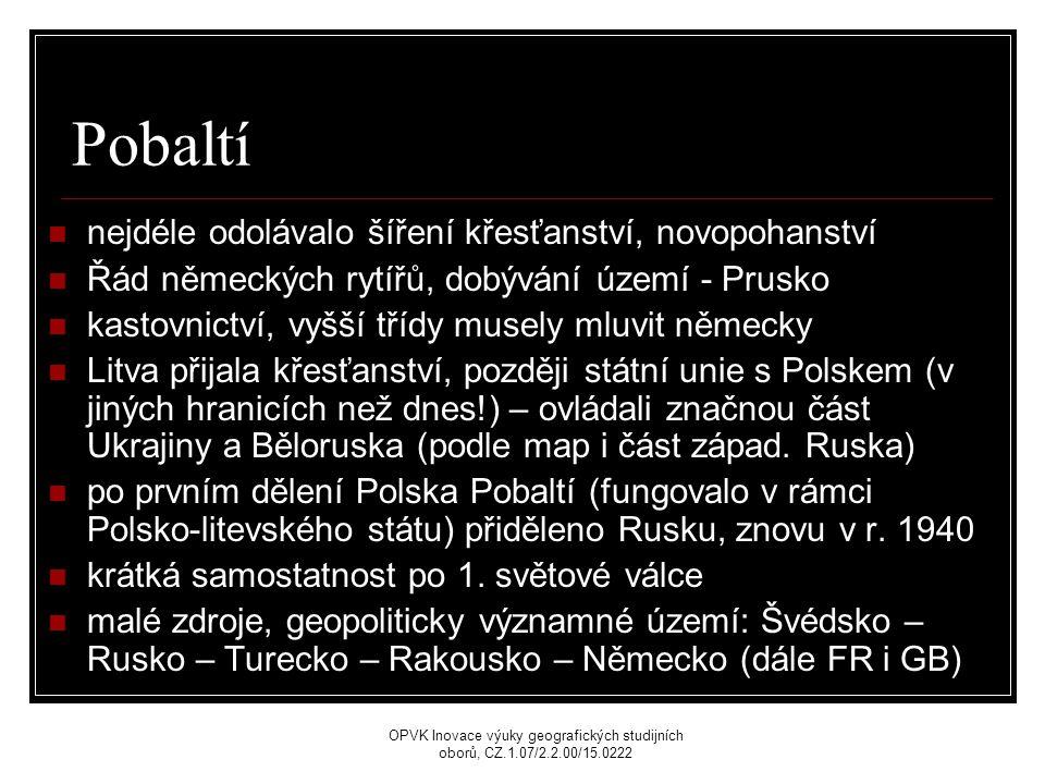Pobaltí nejdéle odolávalo šíření křesťanství, novopohanství Řád německých rytířů, dobývání území - Prusko kastovnictví, vyšší třídy musely mluvit německy Litva přijala křesťanství, později státní unie s Polskem (v jiných hranicích než dnes!) – ovládali značnou část Ukrajiny a Běloruska (podle map i část západ.