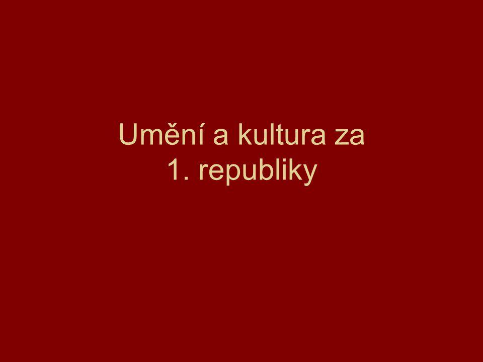 Umění a kultura za 1. republiky