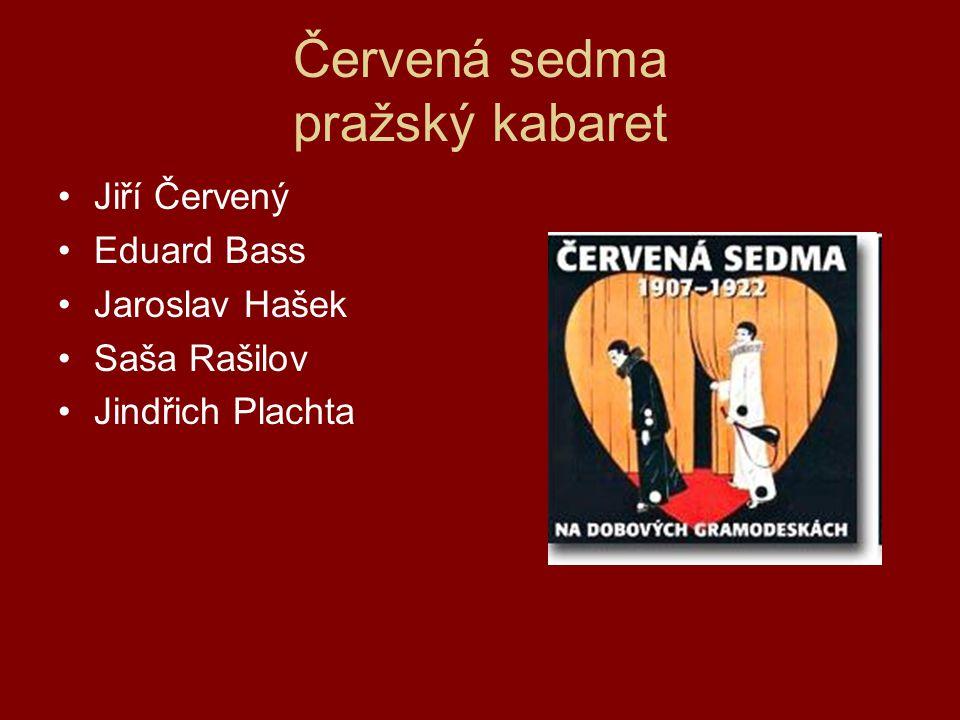 Červená sedma pražský kabaret Jiří Červený Eduard Bass Jaroslav Hašek Saša Rašilov Jindřich Plachta