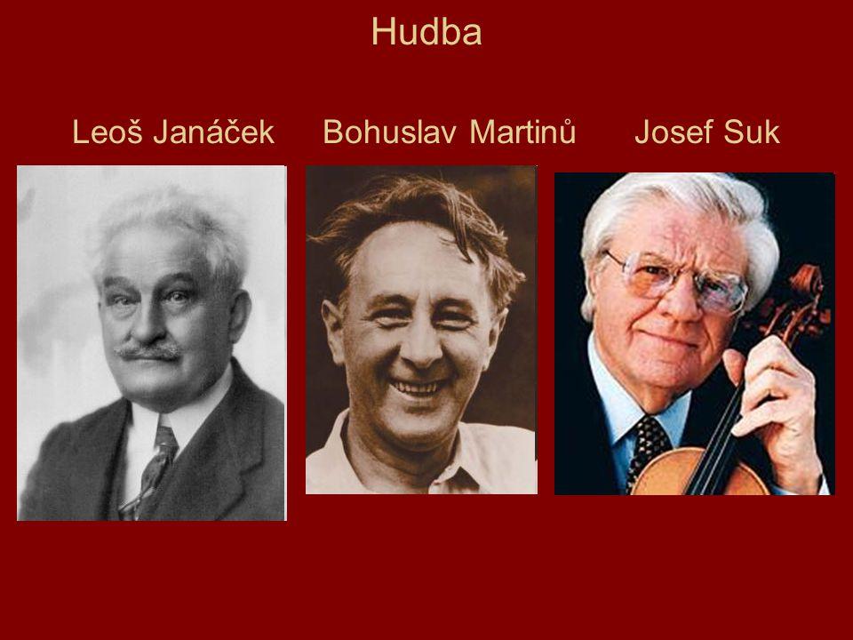 Hudba Leoš Janáček Bohuslav Martinů Josef Suk