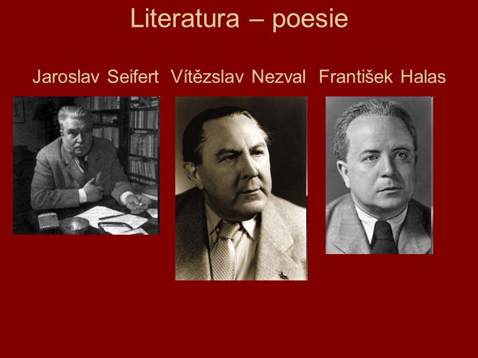 Literatura – poesie Jaroslav Seifert Vítězslav Nezval František Halas