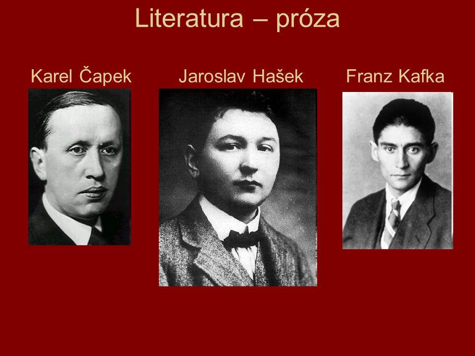 Literatura – próza Karel Čapek Jaroslav Hašek Franz Kafka