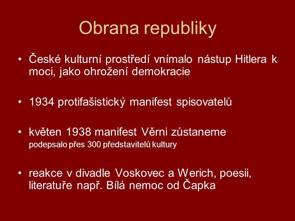 Obrana republiky České kulturní prostředí vnímalo nástup Hitlera k moci, jako ohrožení demokracie 1934 protifašistický manifest spisovatelů květen 193