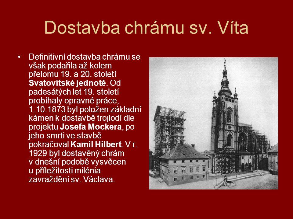 Dostavba chrámu sv. Víta Definitivní dostavba chrámu se však podařila až kolem přelomu 19. a 20. století Svatovítské jednotě. Od padesátých let 19. st