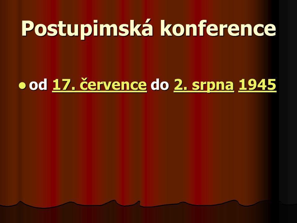 Postupimská konference od 17. července do 2. srpna 1945 od 17.