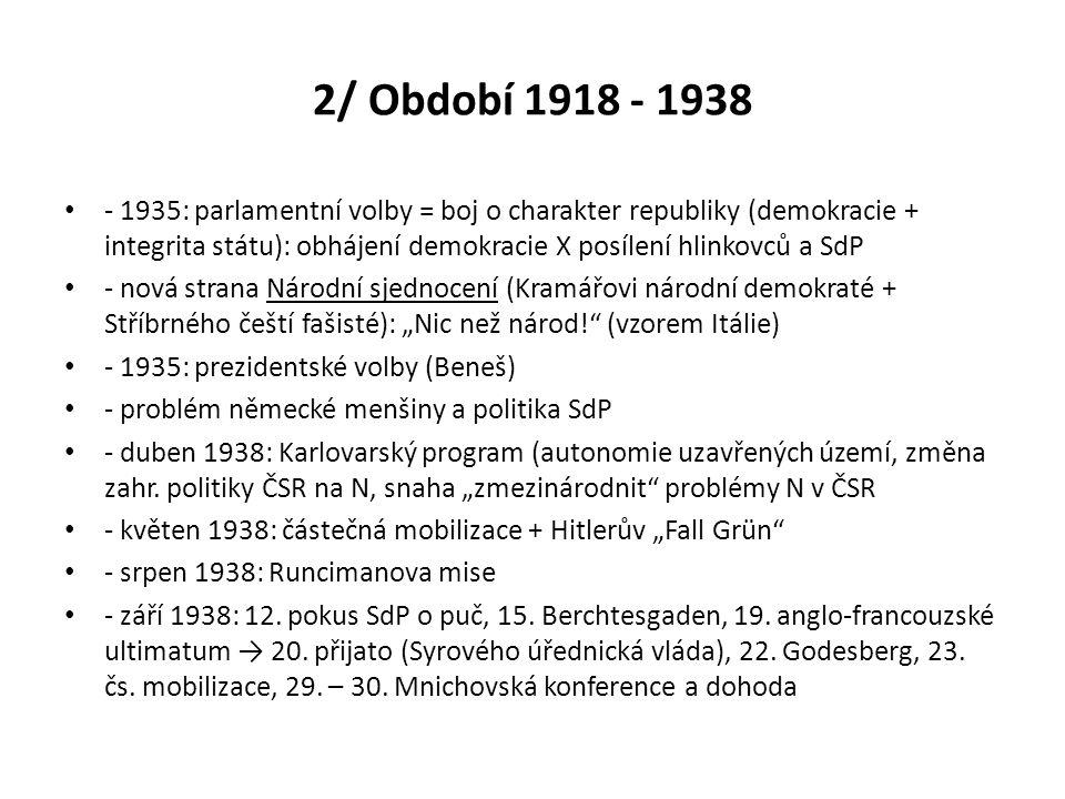 2/ Období 1918 - 1938 - 1935: parlamentní volby = boj o charakter republiky (demokracie + integrita státu): obhájení demokracie X posílení hlinkovců a