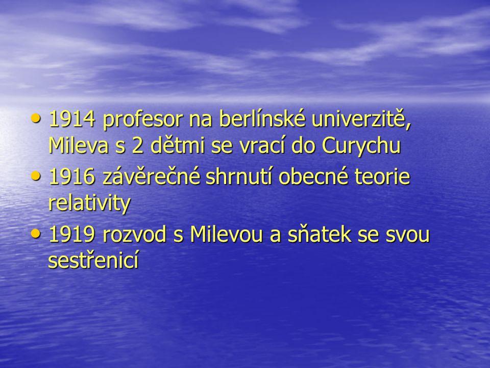 1914 profesor na berlínské univerzitě, Mileva s 2 dětmi se vrací do Curychu 1914 profesor na berlínské univerzitě, Mileva s 2 dětmi se vrací do Curych