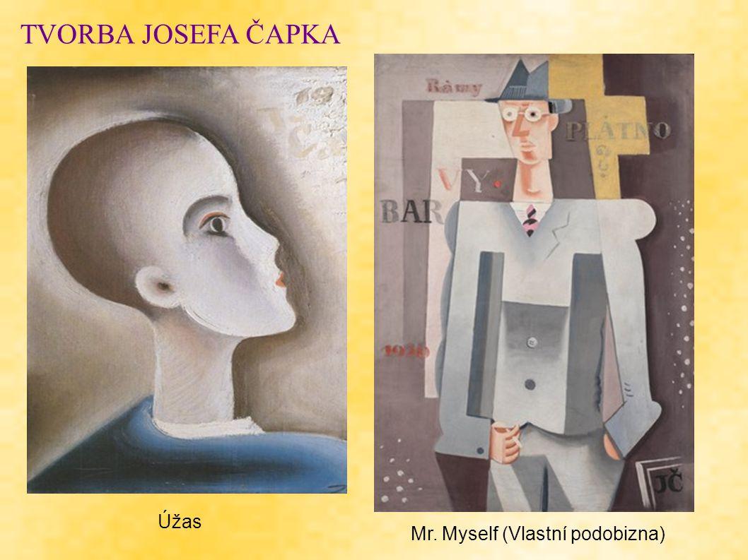 TVORBA JOSEFA ČAPKA Mr. Myself (Vlastní podobizna) Úžas