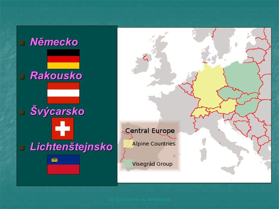 Německo Německo Rakousko Rakousko Švýcarsko Švýcarsko Lichtenštejnsko Lichtenštejnsko ZŠ, Týn nad Vltavou, Malá Strana