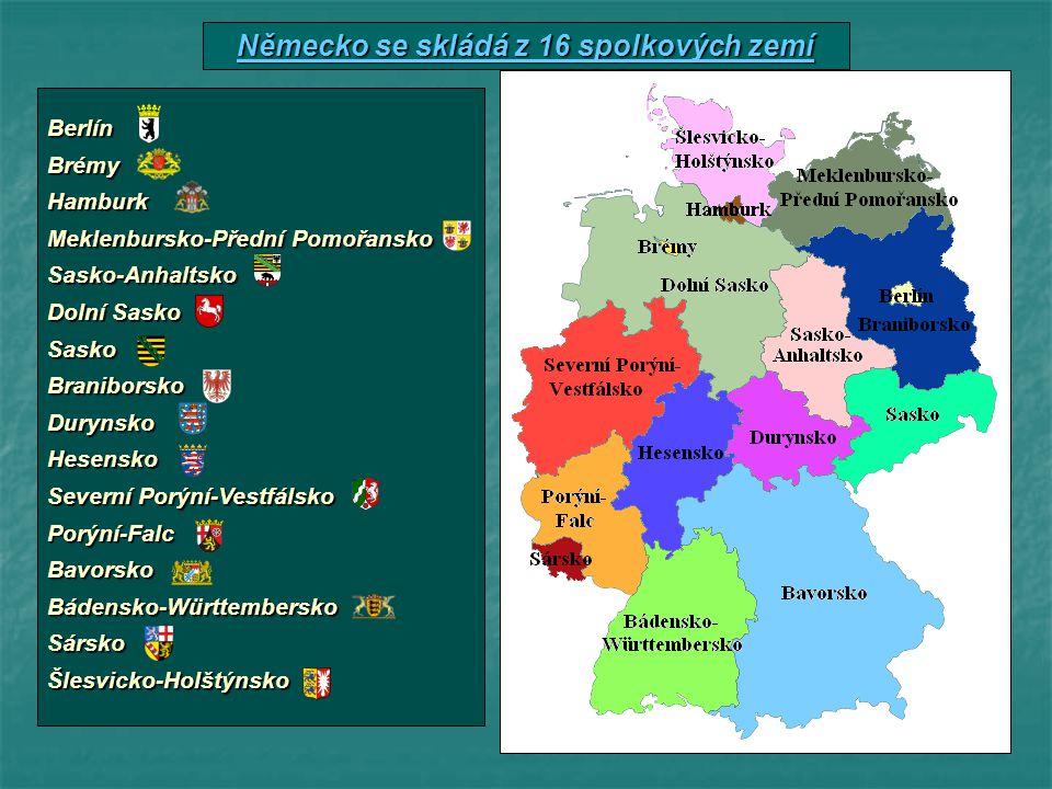 BerlínBrémyHamburk Meklenbursko-Přední Pomořansko Sasko-Anhaltsko Dolní Sasko SaskoBraniborskoDurynskoHesensko Severní Porýní-Vestfálsko Porýní-FalcBa