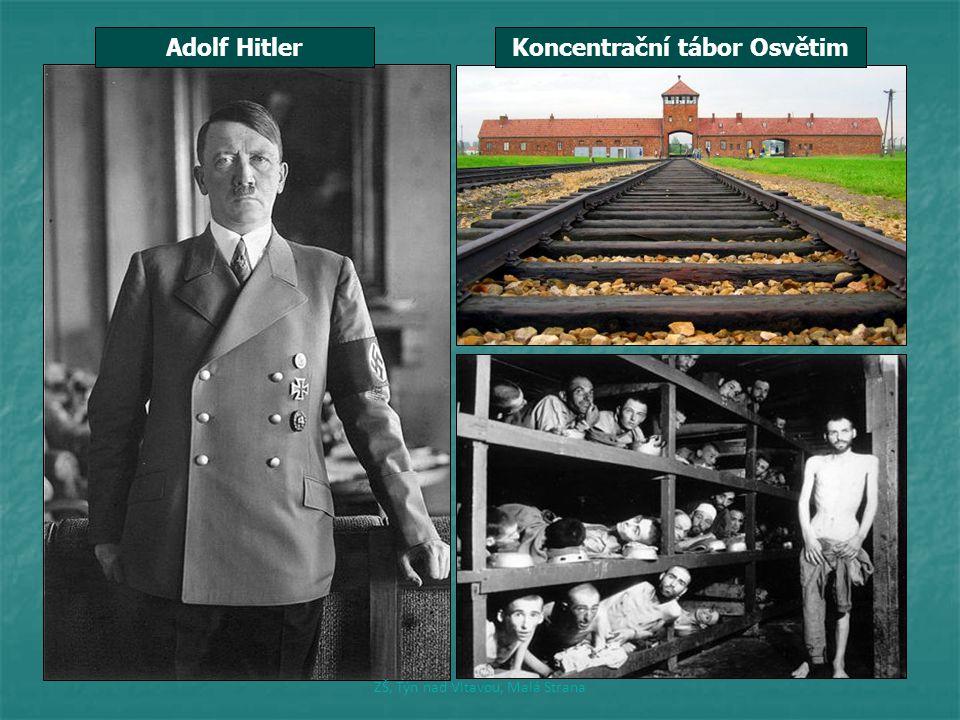 Koncentrační tábor OsvětimAdolf Hitler ZŠ, Týn nad Vltavou, Malá Strana