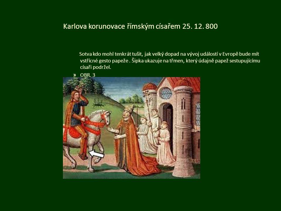 Karlova korunovace římským císařem 25. 12.