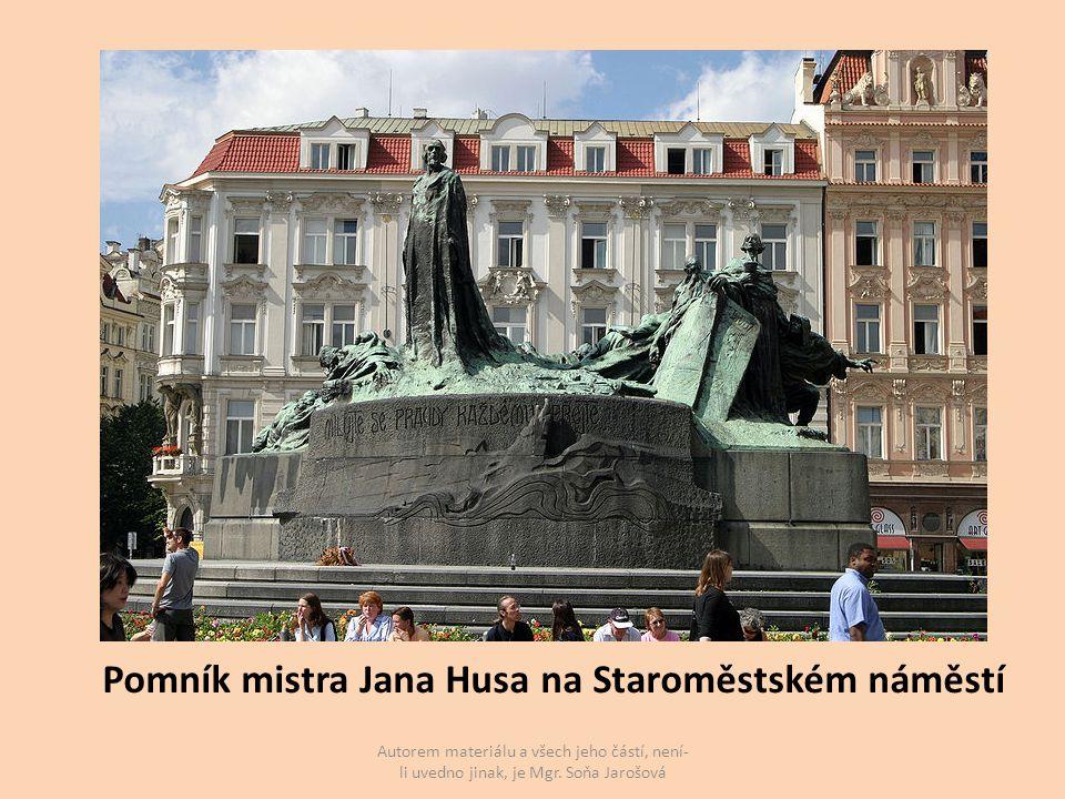 Pomník mistra Jana Husa na Staroměstském náměstí Autorem materiálu a všech jeho částí, není- li uvedno jinak, je Mgr.