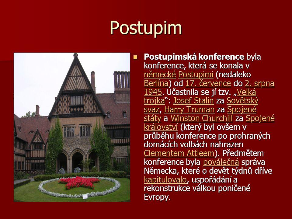 Postupim Postupimská konference byla konference, která se konala v německé Postupimi (nedaleko Berlína) od 17.