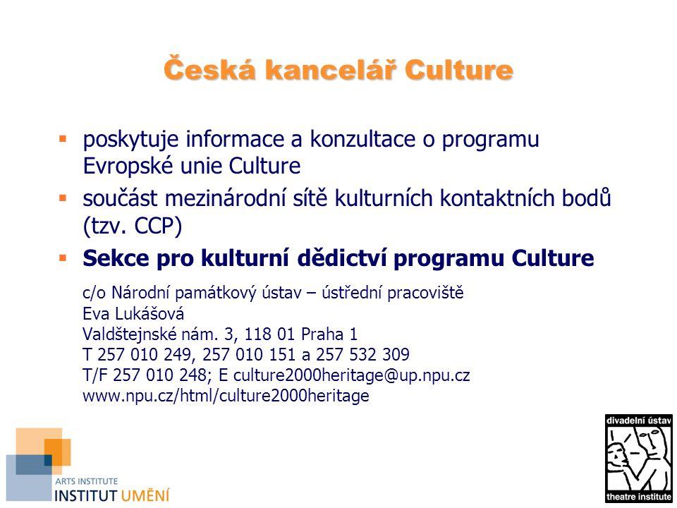 Česká kancelář Culture  poskytuje informace a konzultace o programu Evropské unie Culture  součást mezinárodní sítě kulturních kontaktních bodů (tzv.