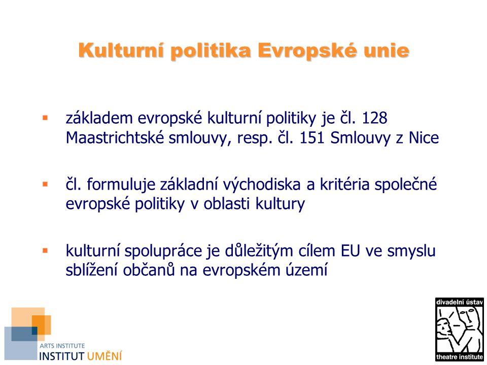 Kulturní politika Evropské unie  základem evropské kulturní politiky je čl.