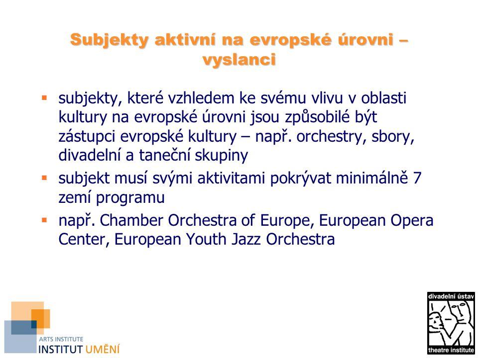 Subjekty aktivní na evropské úrovni – vyslanci  subjekty, které vzhledem ke svému vlivu v oblasti kultury na evropské úrovni jsou způsobilé být zástupci evropské kultury – např.