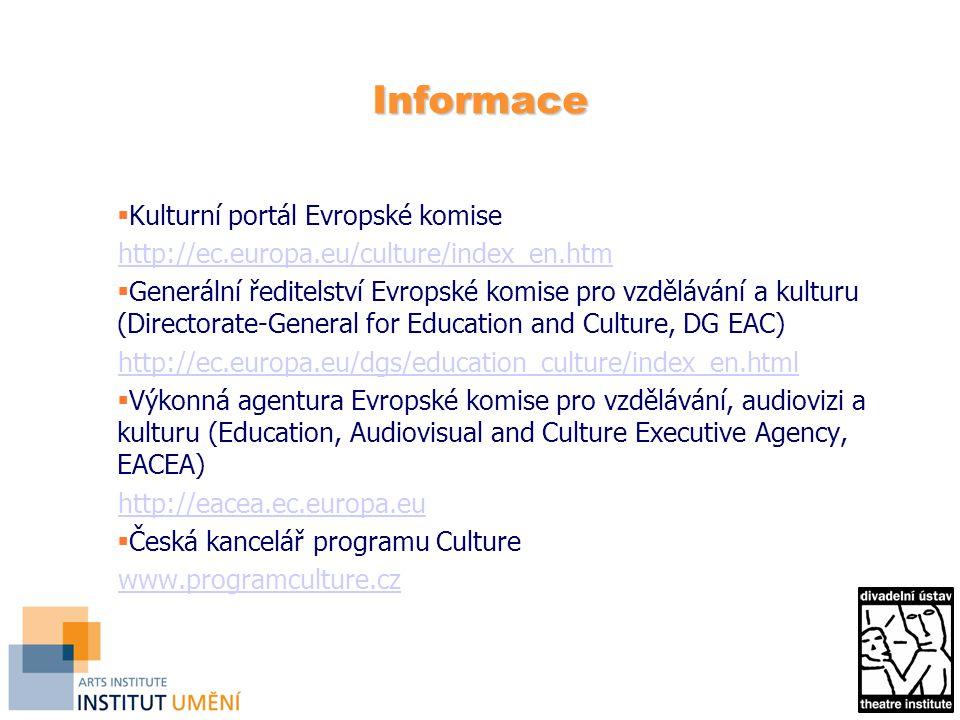 Informace  Kulturní portál Evropské komise http://ec.europa.eu/culture/index_en.htm  Generální ředitelství Evropské komise pro vzdělávání a kulturu (Directorate-General for Education and Culture, DG EAC) http://ec.europa.eu/dgs/education_culture/index_en.html  Výkonná agentura Evropské komise pro vzdělávání, audiovizi a kulturu (Education, Audiovisual and Culture Executive Agency, EACEA) http://eacea.ec.europa.eu  Česká kancelář programu Culture www.programculture.cz