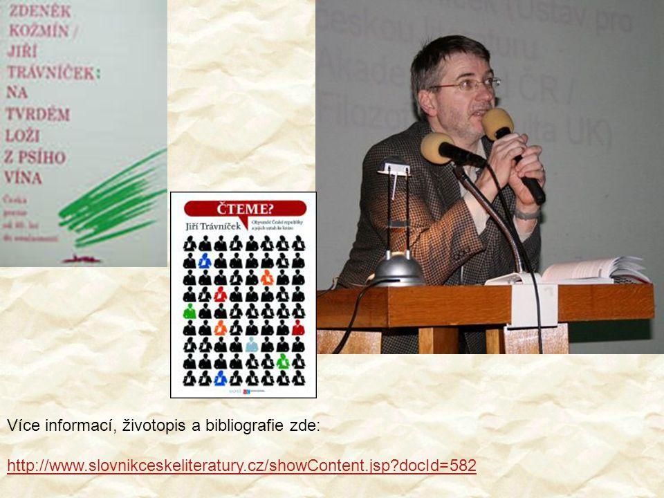 Více informací, životopis a bibliografie zde: http://www.slovnikceskeliteratury.cz/showContent.jsp?docId=582