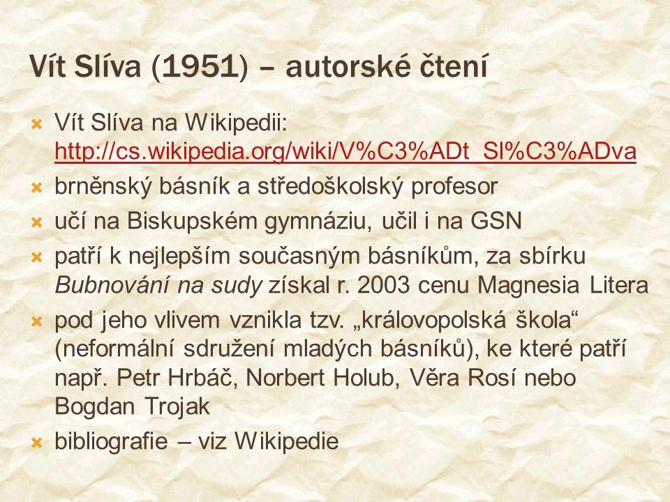 Vít Slíva (1951) – autorské čtení  Vít Slíva na Wikipedii: http://cs.wikipedia.org/wiki/V%C3%ADt_Sl%C3%ADva http://cs.wikipedia.org/wiki/V%C3%ADt_Sl%