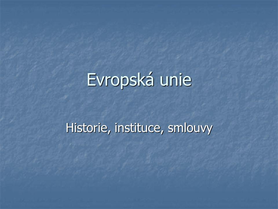 Evropská unie Historie, instituce, smlouvy