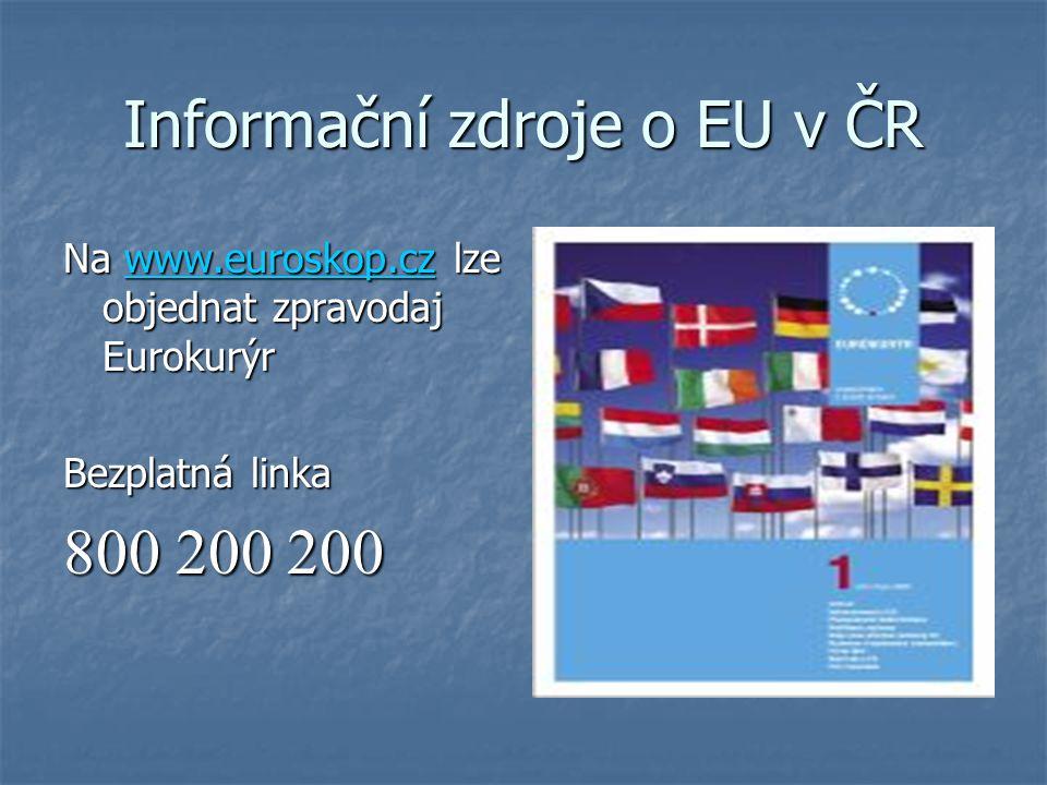 Informační zdroje o EU v ČR Na www.euroskop.cz lze objednat zpravodaj Eurokurýr www.euroskop.cz Bezplatná linka 800 200 200