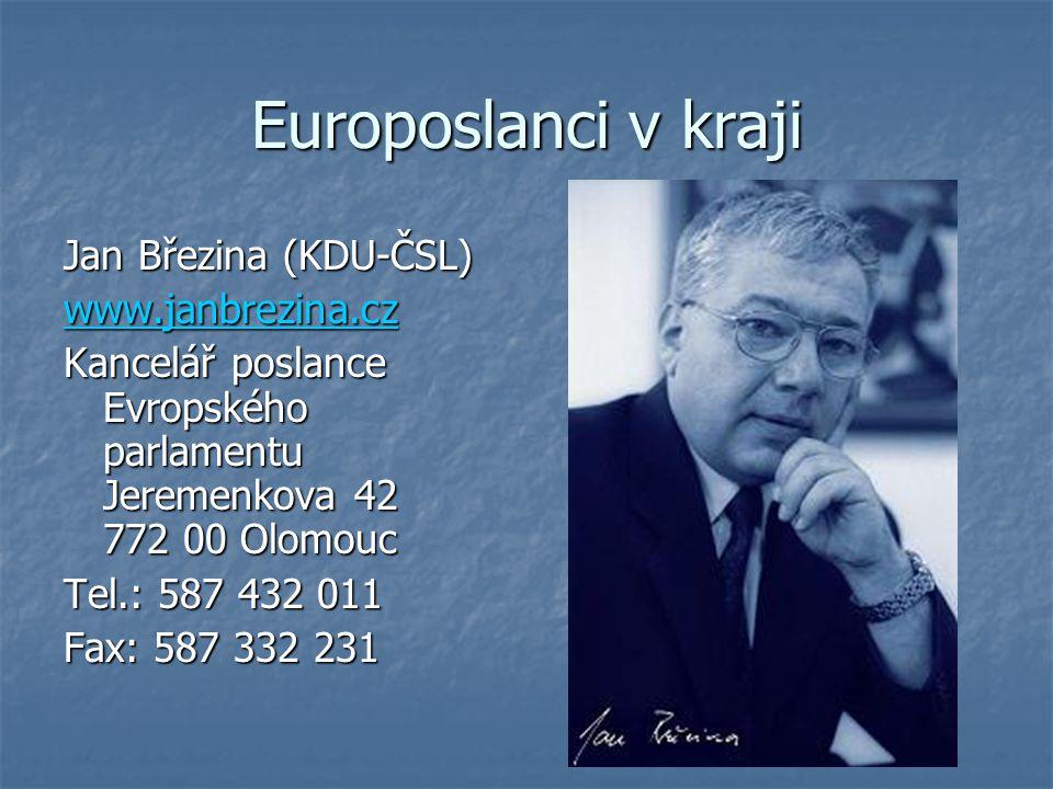 Europoslanci v kraji Jan Březina (KDU-ČSL) www.janbrezina.cz Kancelář poslance Evropského parlamentu Jeremenkova 42 772 00 Olomouc Tel.: 587 432 011 F