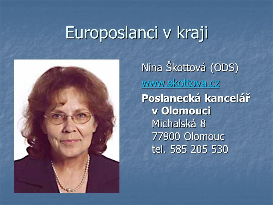 Europoslanci v kraji Nina Škottová (ODS) www.skottova.cz Poslanecká kancelář v Olomouci Michalská 8 77900 Olomouc tel. 585 205 530
