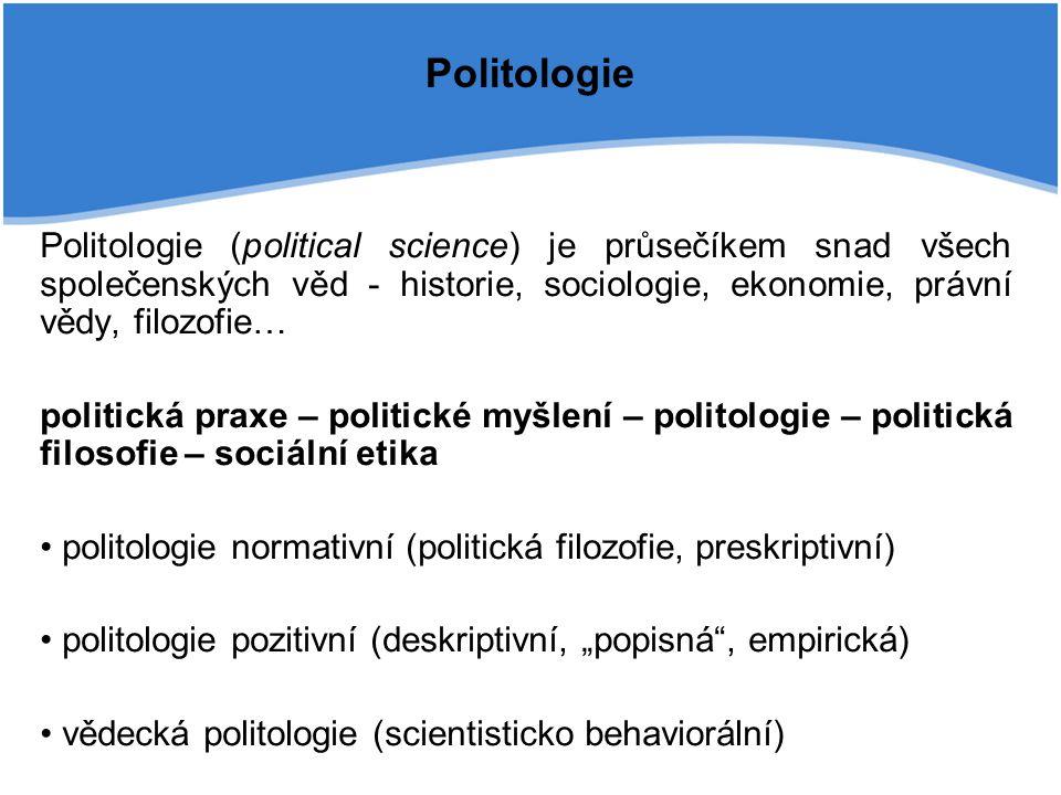 Politologie Tři dimenze politiky (polity – politics - policy) Polity (institucionální dimenze politiky) – konkrétní existující nebo požadovaný politický řád, má normativní charakter, vymezení hranic prostoru, ve kterém se politika odehrává a jeho struktury.