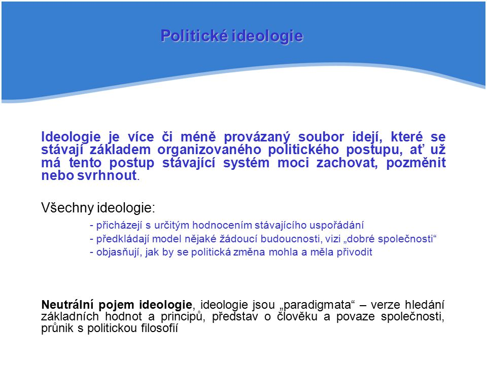 Forma vlády parlamentní Parlament-ně - prezident-ská prezidentskákonstituční Absolutis- tická Moderní smíšený systém islámskákomunistická