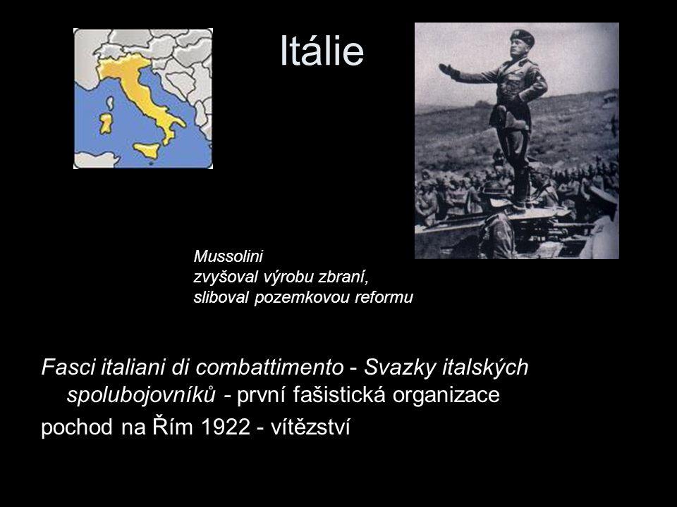 Itálie Fasci italiani di combattimento - Svazky italských spolubojovníků - první fašistická organizace pochod na Řím 1922 - vítězství Mussolini zvyšov