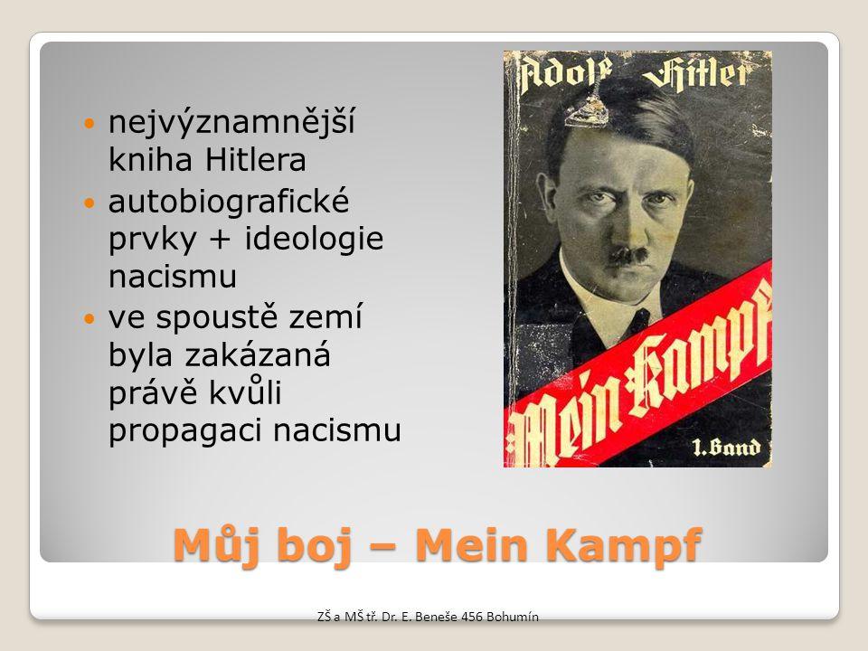 Můj boj – Mein Kampf nejvýznamnější kniha Hitlera autobiografické prvky + ideologie nacismu ve spoustě zemí byla zakázaná právě kvůli propagaci nacism