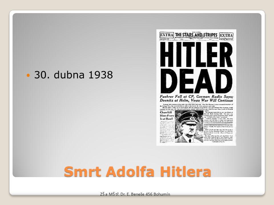 Smrt Adolfa Hitlera 30. dubna 1938 ZŠ a MŠ tř. Dr. E. Beneše 456 Bohumín