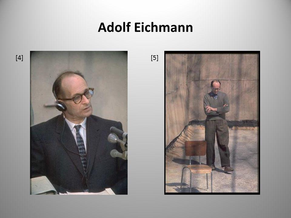 Adolf Eichmann [4][5]