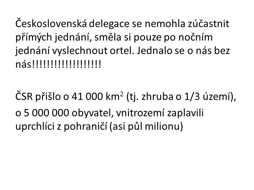 Československá delegace se nemohla zúčastnit přímých jednání, směla si pouze po nočním jednání vyslechnout ortel.