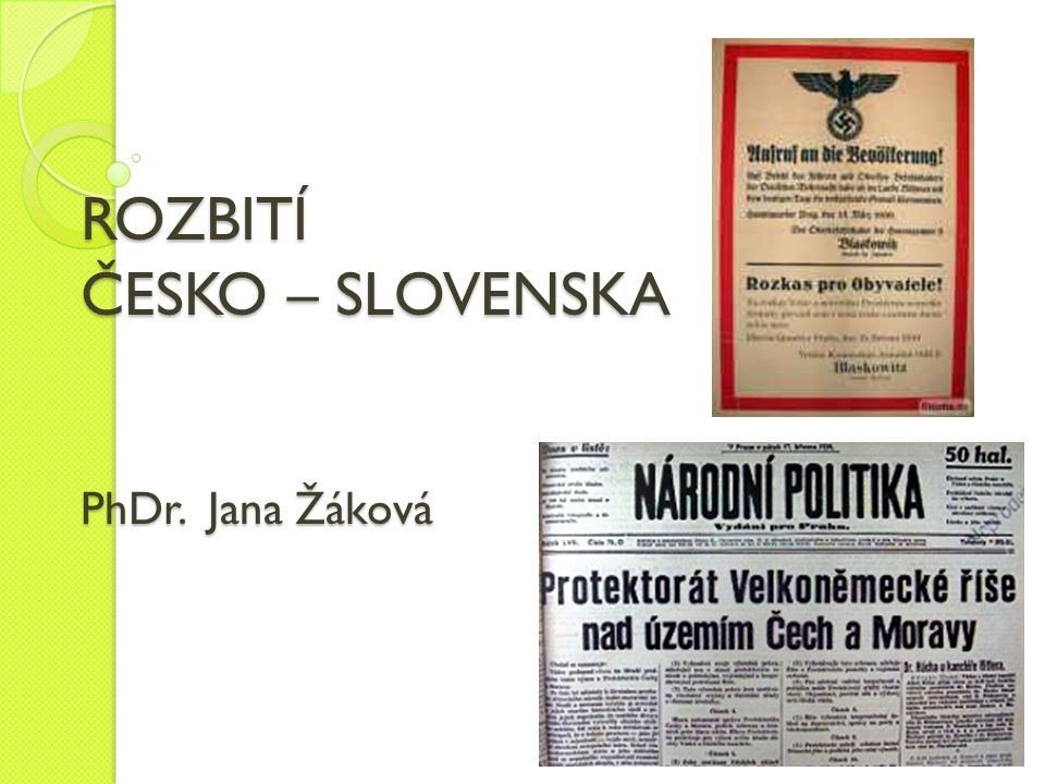 ROZBITÍ ČESKO – SLOVENSKA PhDr. Jana Žáková