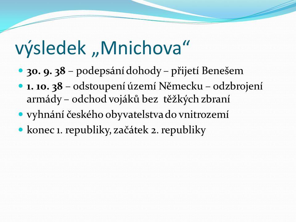 """výsledek """"Mnichova 30.9. 38 – podepsání dohody – přijetí Benešem 1."""