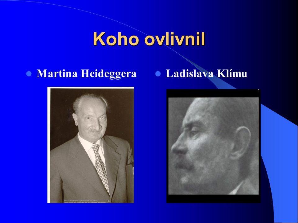 Koho ovlivnil Martina Heideggera Ladislava Klímu