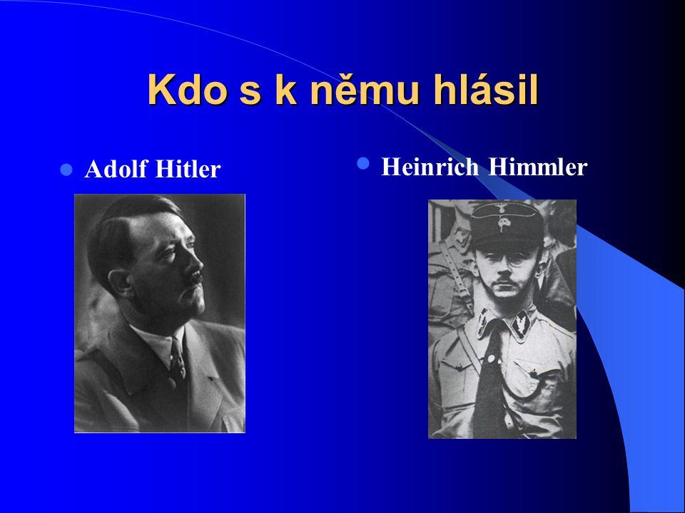 Kdo s k němu hlásil Adolf Hitler Heinrich Himmler