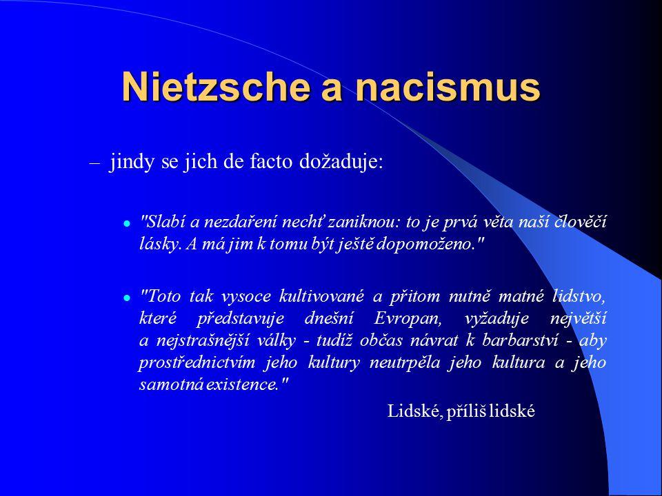 Nietzsche a nacismus – jindy se jich de facto dožaduje: