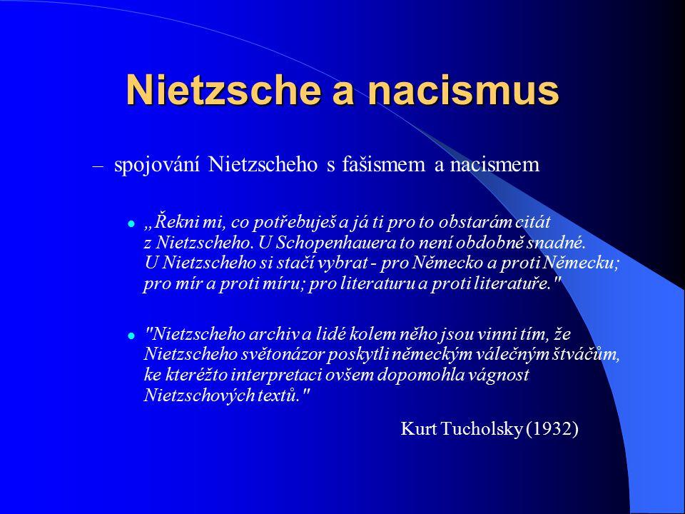 """Nietzsche a nacismus – spojování Nietzscheho s fašismem a nacismem """"Řekni mi, co potřebuješ a já ti pro to obstarám citát z Nietzscheho. U Schopenhaue"""